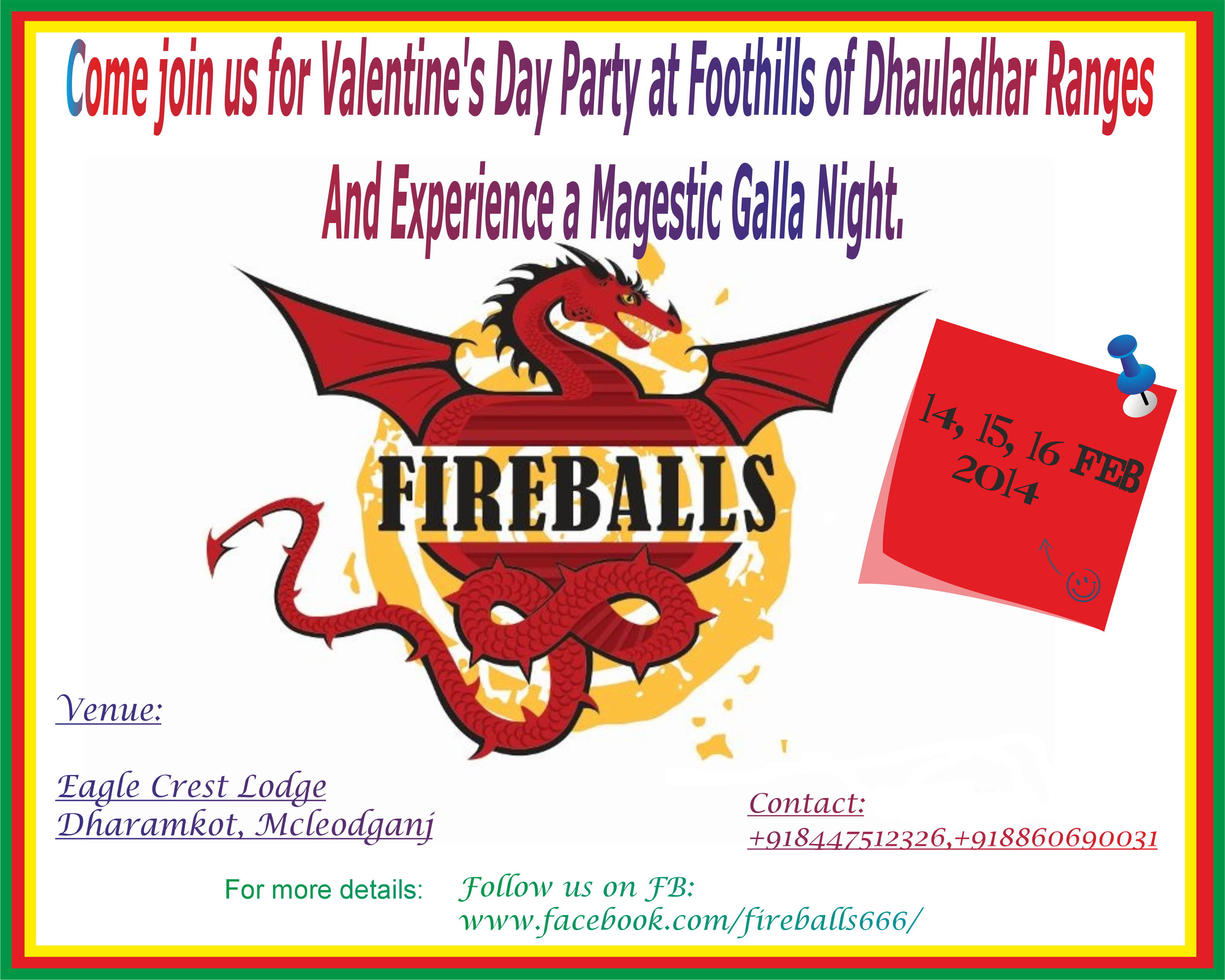 Valentine's Day Party at foothills of Dhauladhar mountains-Dhramkot,Mcleodganj