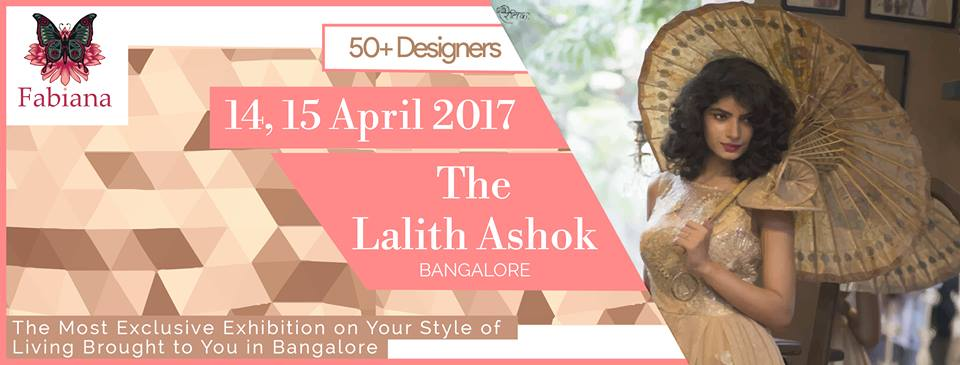 Come visit Fabiana 2017 Summer Edition Collection at The Lalit Ashok Bangalore at 14-15 April 2017.