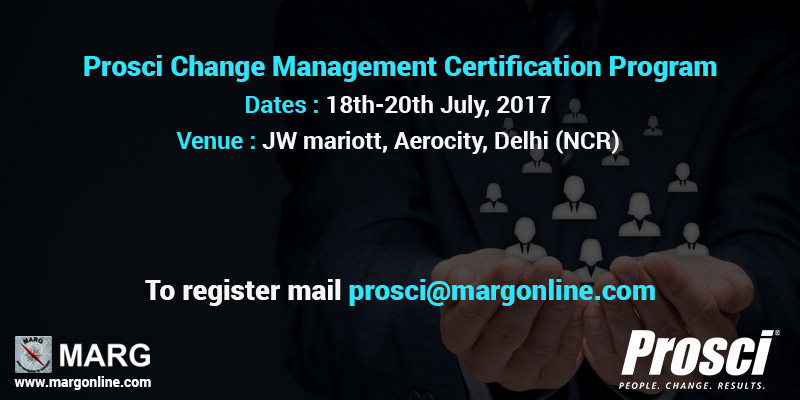 Prosci Change Management Certification Program New Delhi 2017