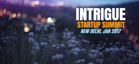 Intrigue Startup Summit, New Delhi, Jan 2017