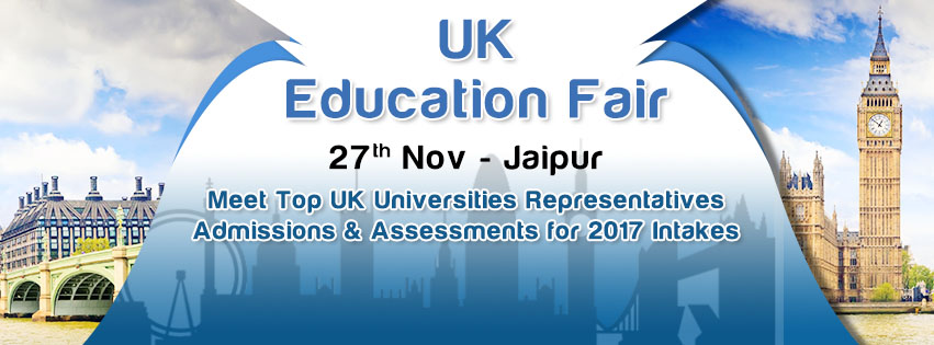 UK Education Fair in Jaipur  for 2017 Intakes Hosted by The Chopras