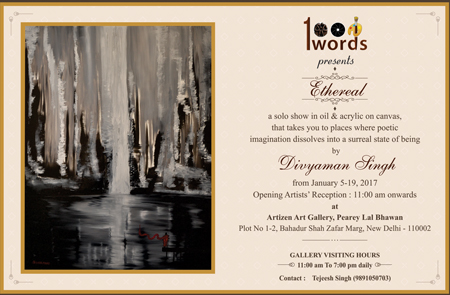 1000 Words Presents Ethereal, A Solo Show by Divyaman Singh