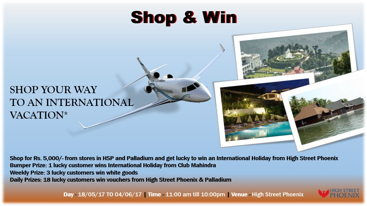 Shop and Win an International Holiday from Club Mahindra | High Street Phoenix