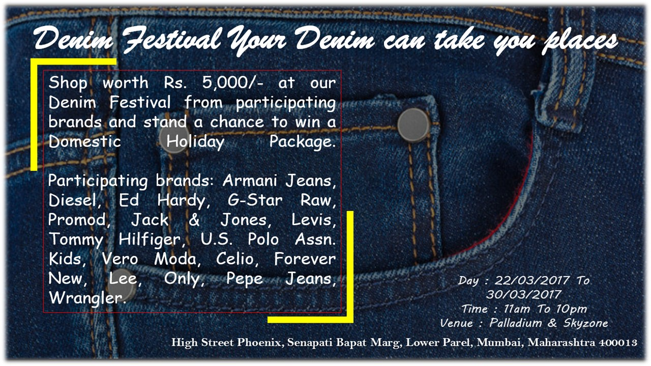 Denim Festival in Mumbai at High Street Phoenix | 22nd March 2017