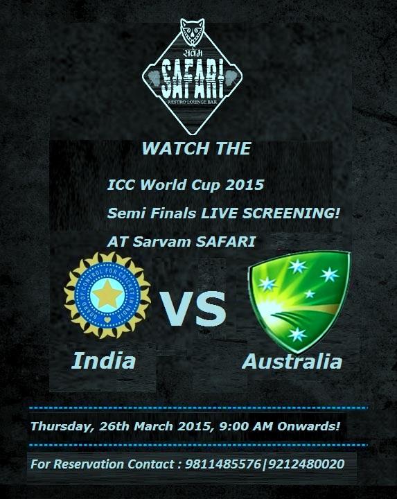 ICC World Cup 2015 Semi Final India vs Australia LIVE SCREENING! At SAFARI