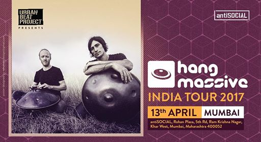 Hang Massive India Tour // antiSOCIAL Mumbai