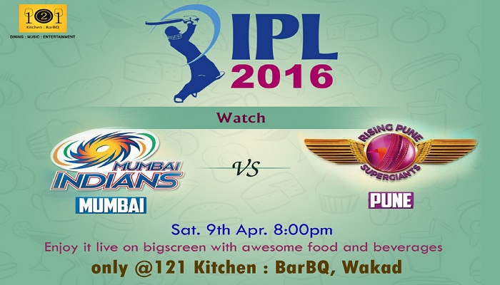 IPL Live Screening - Mumbai Indians vs Rising Pune supergiants @ 121 Kitchen : BarBQ