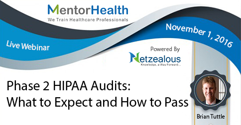 Phase 2 HIPAA Audits: What to Expect and How to Pass 2016