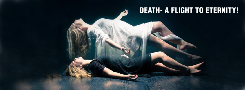 Know Everything About Death- Before & After!