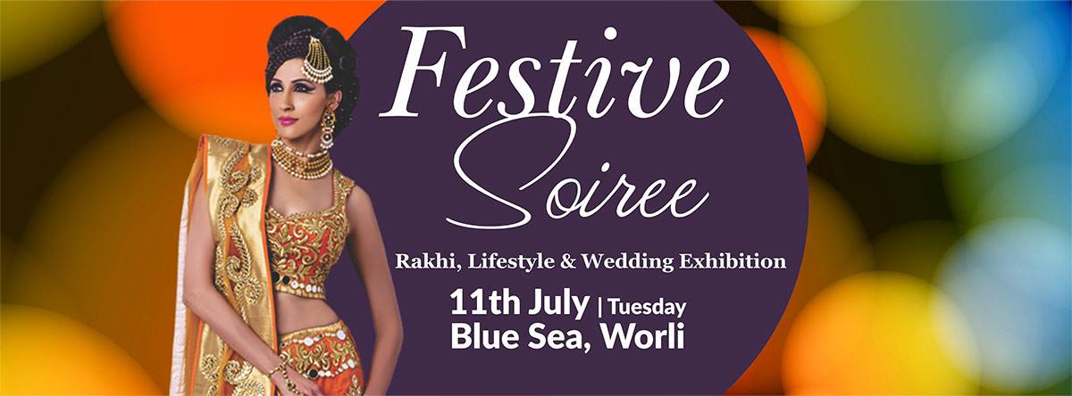 Festive Soiree - Rakhi, Lifestyle & Wedding Exhibition