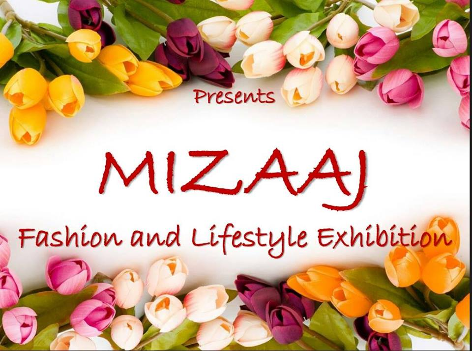 Mizaaj - Fashion and Lifestyle Exibitions